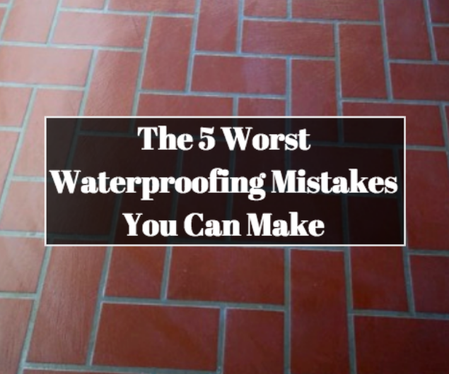 waterproofing mistakes