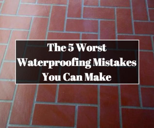 waterproofing mistakes
