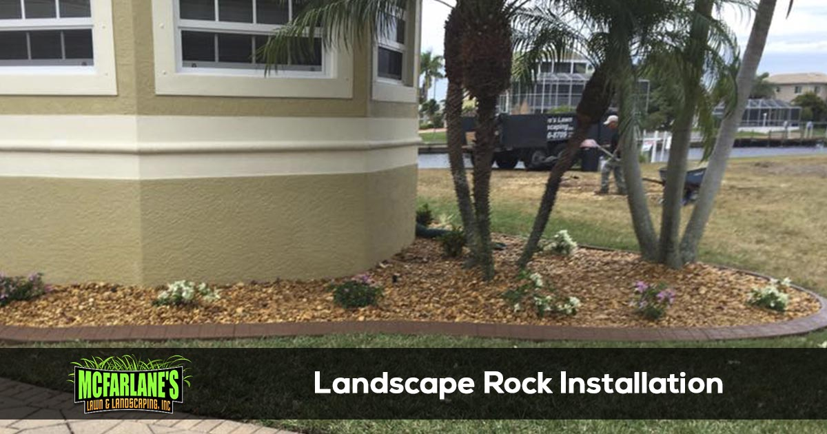 Cape Coral & Fort Myers Landscape Rock Delivery and Installation Services