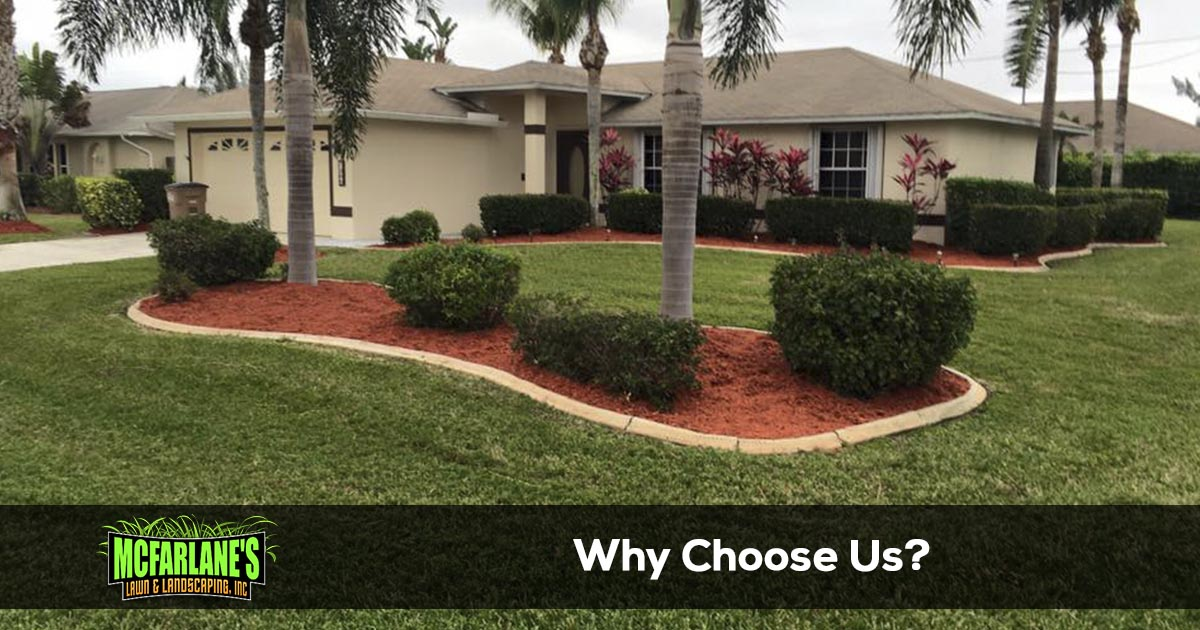 Why Choose McFarlane's Lawn & Landscaping, Inc.