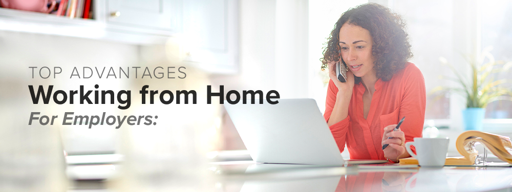 Top Advantages of WFH (Working from Home) for Employers