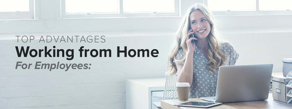Top Advantages of WFH (Working from Home) for Employees