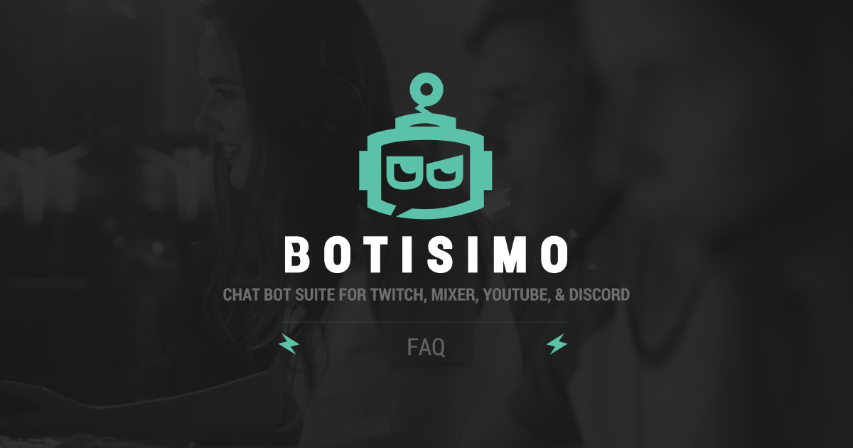 Botisimo | Cross-Platform Chat Bot for Twitch, Mixer