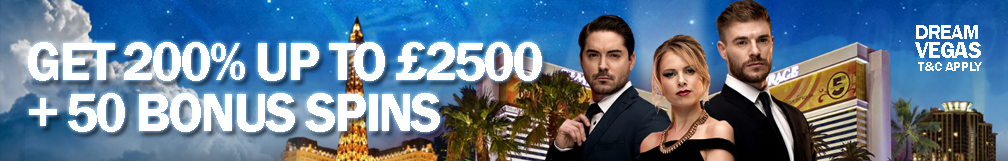 Dream Vegas Get 200% up to £2500 + 50 Bonus Spins