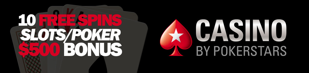 Get up to $500 in bonus on Pokerstars Casino + 10 Free Spins.