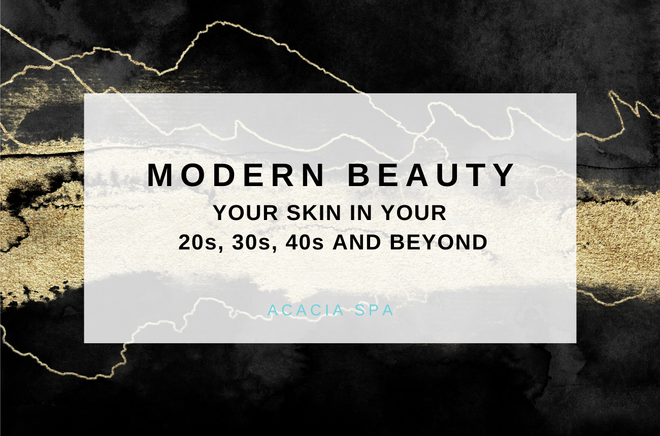MODERN Beauty: Your Skin In Your 20s, 30s, 40s, And Beyond