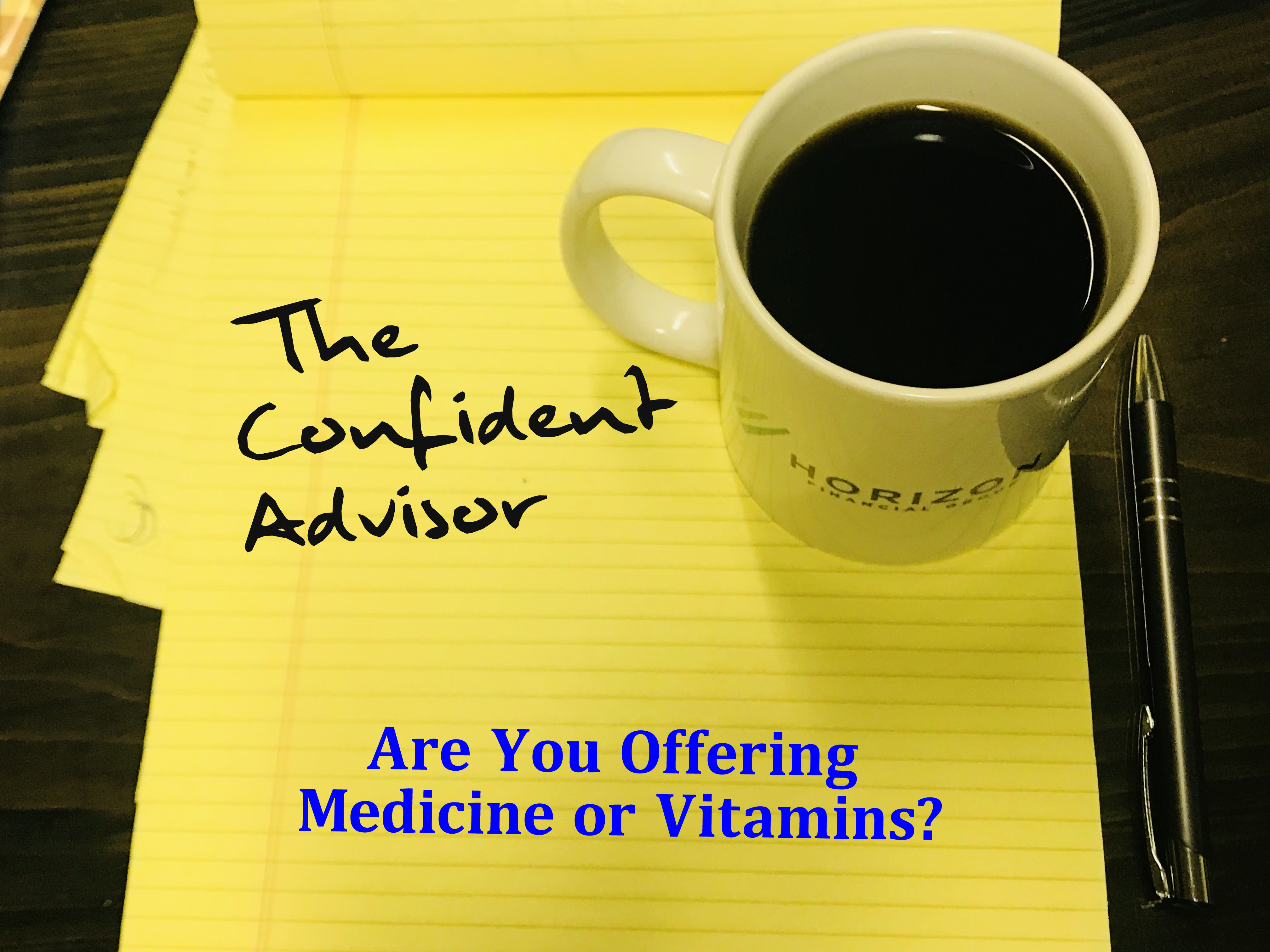 Are You Offering Medicine or Vitamins?