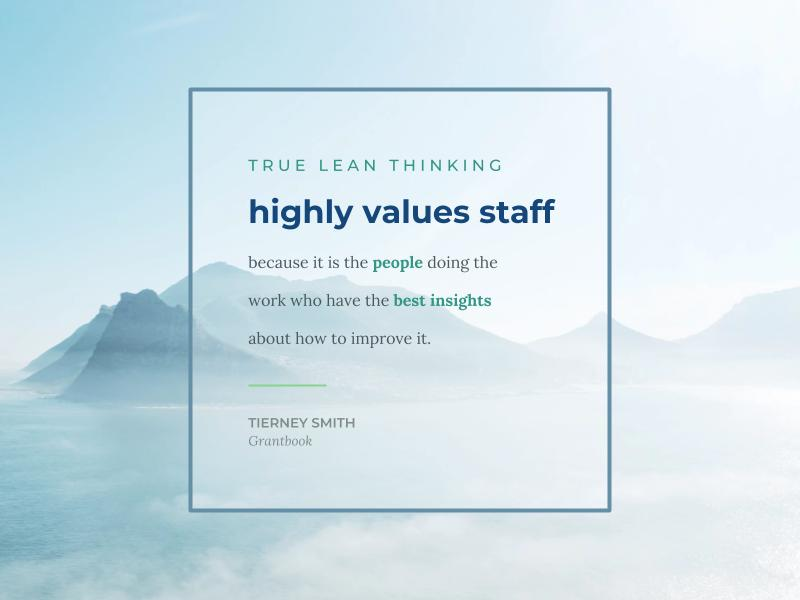 "Aerial shot of mountains and an ocean. Quote over top: ""True lean thinking highly values staff because it is the people doing the work who have the best insights about how to improve it."""