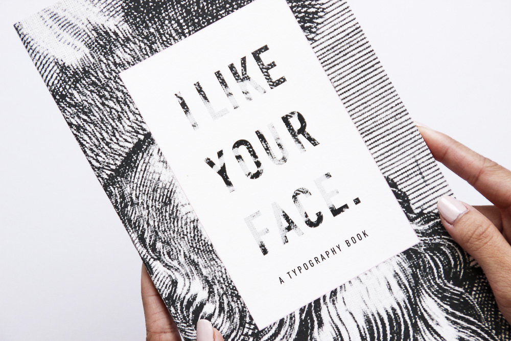 I Like Your Face typography book