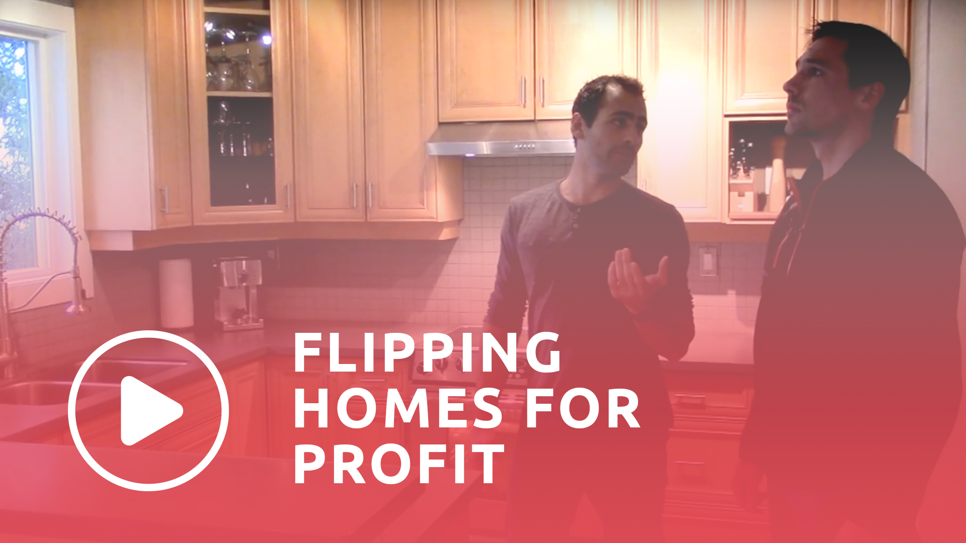 Watch video flipping homes for profit.