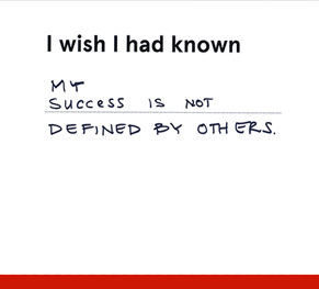 """Card that reads """"I wish I had know my success is not defined by others"""""""