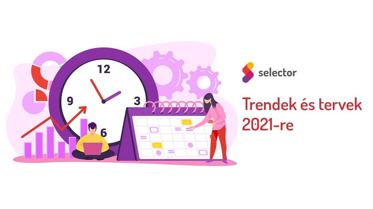 Trendek és tervek 2021-re