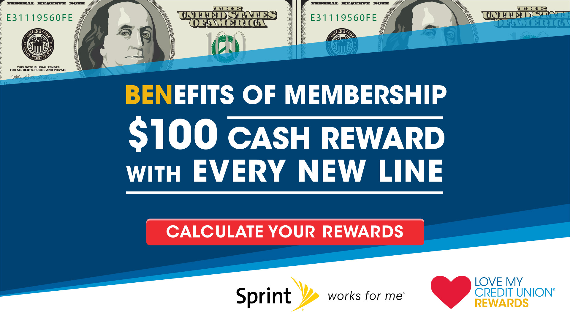 BeneFits of Membership $100 Case Reward with every new line opened with Sprint  and Love My Credit Union Rewards