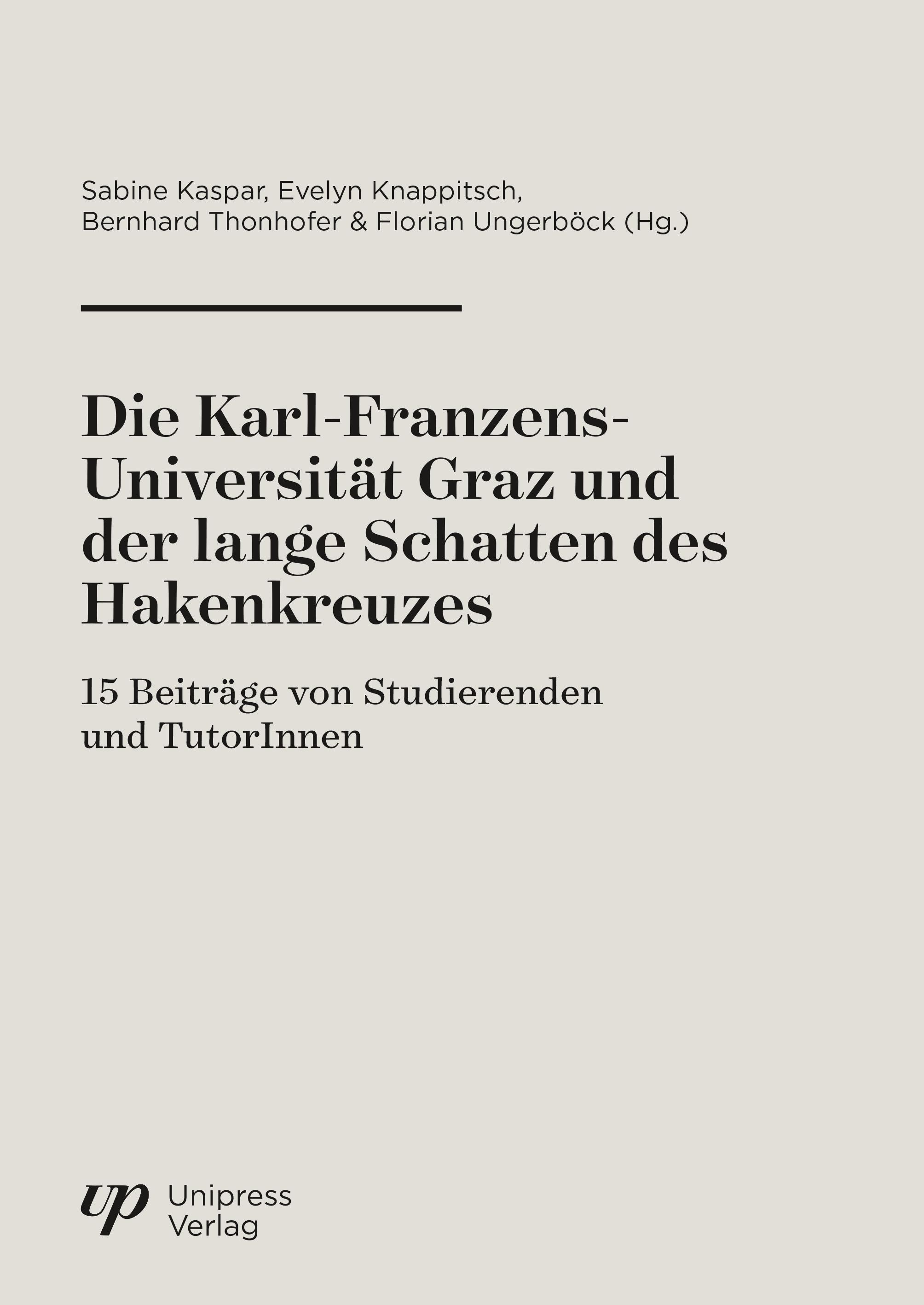 Die Karl-Franzens-Universität Graz und der lange Schatten des Hakenkreuzes