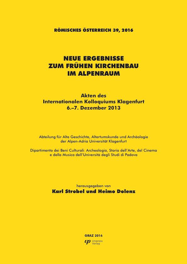 Neue Ergebnisse zum frühen Kirchenbau im Alpenraum
