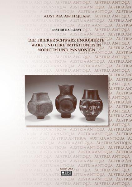 Die Trierer schwarz engobierte Ware und ihre Imitationen in Noricum und Pannonien.