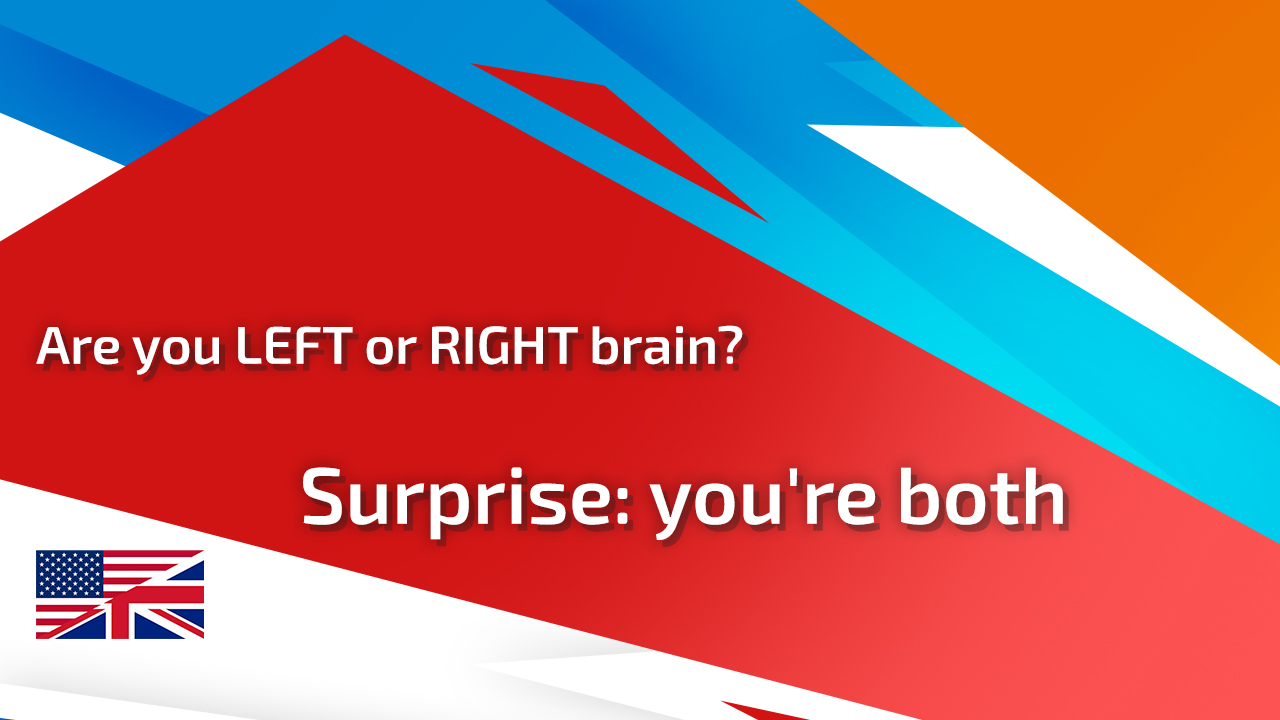 Are you LEFT or RIGHT brain? Surprise: you're both