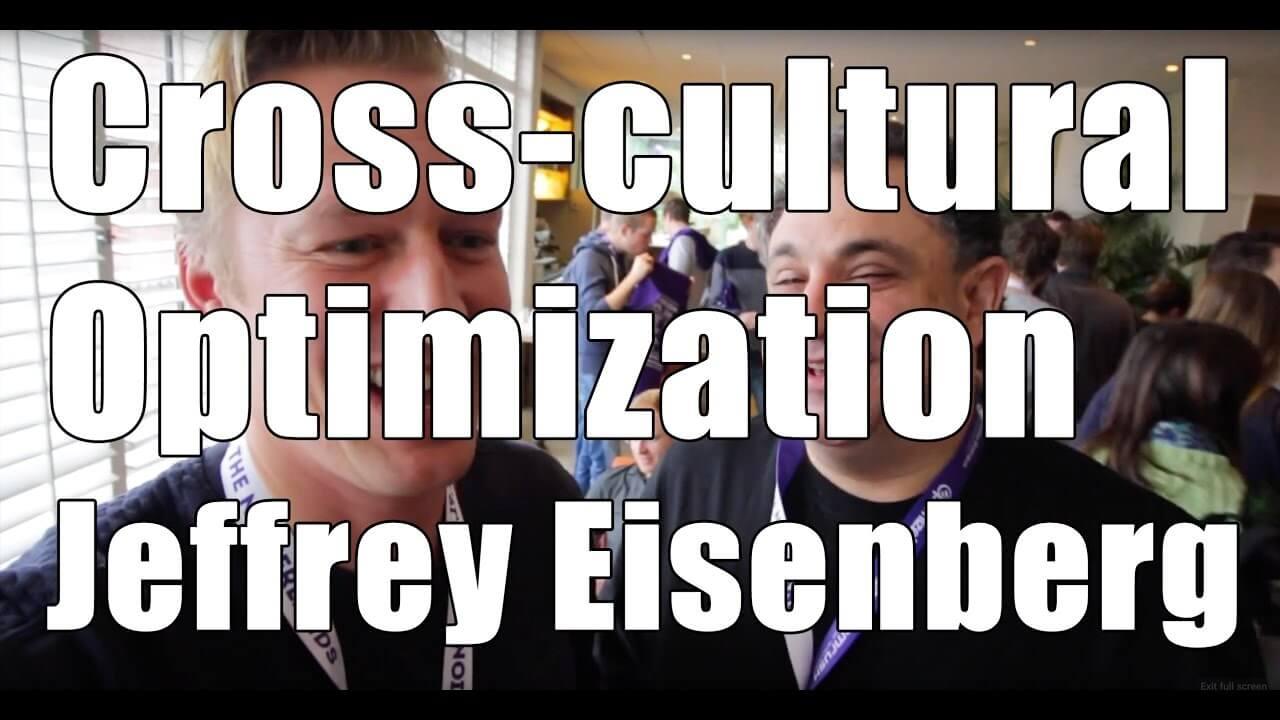Jeffrey Eisenberg - Cross-cultural Website Optimization