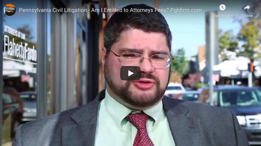 Pennsylvania Civil Litigation - Am I Entitled to Attorneys Fees? - Pghfirm.com