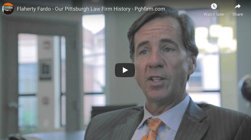 Flaherty Fardo - Our Pittsburgh Law Firm History - Pghfirm.com
