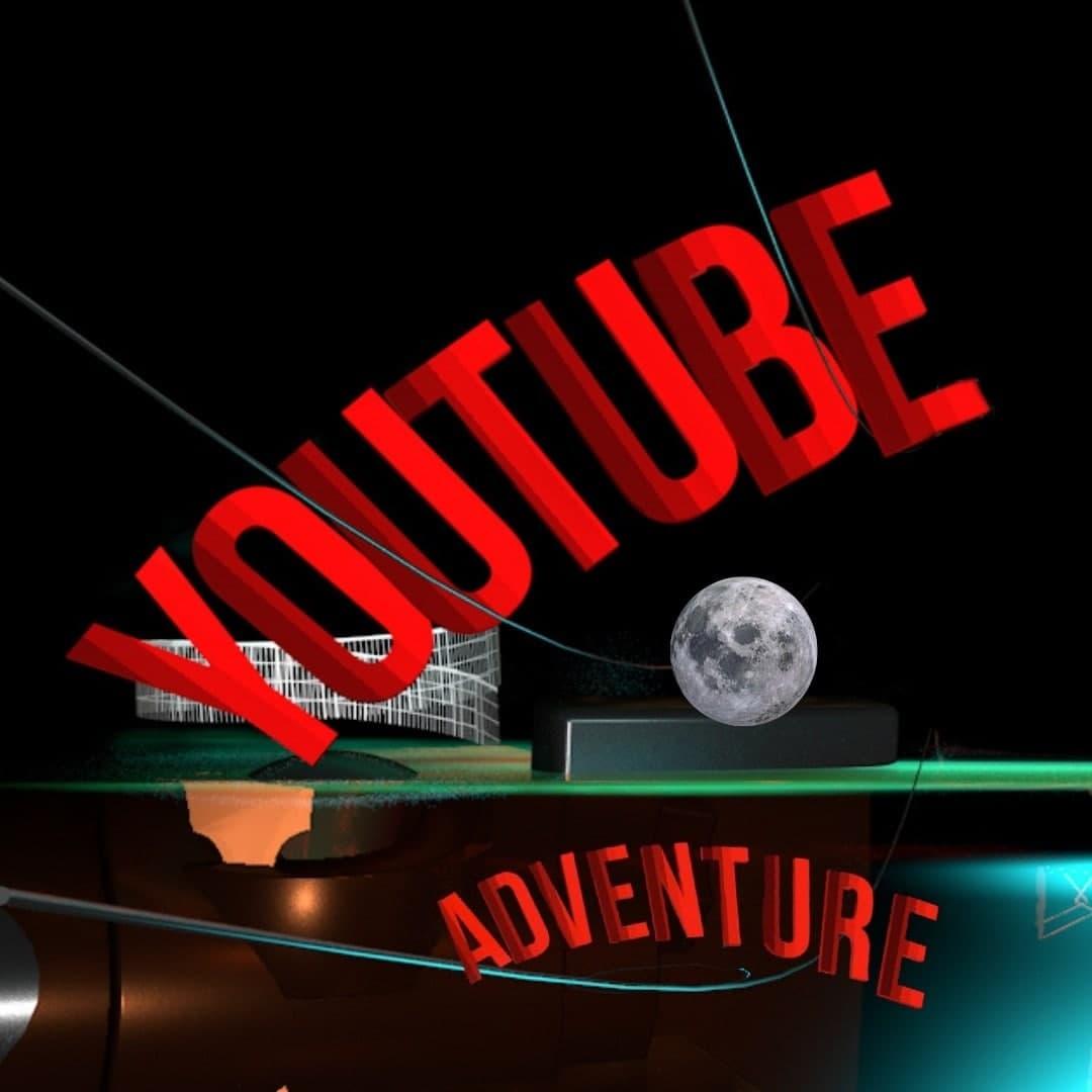 Youtube Adventure