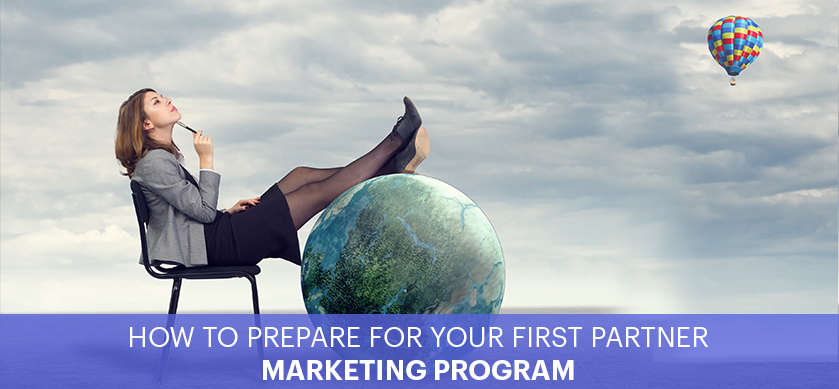 How To Prepare For Your First Partner Marketing Program