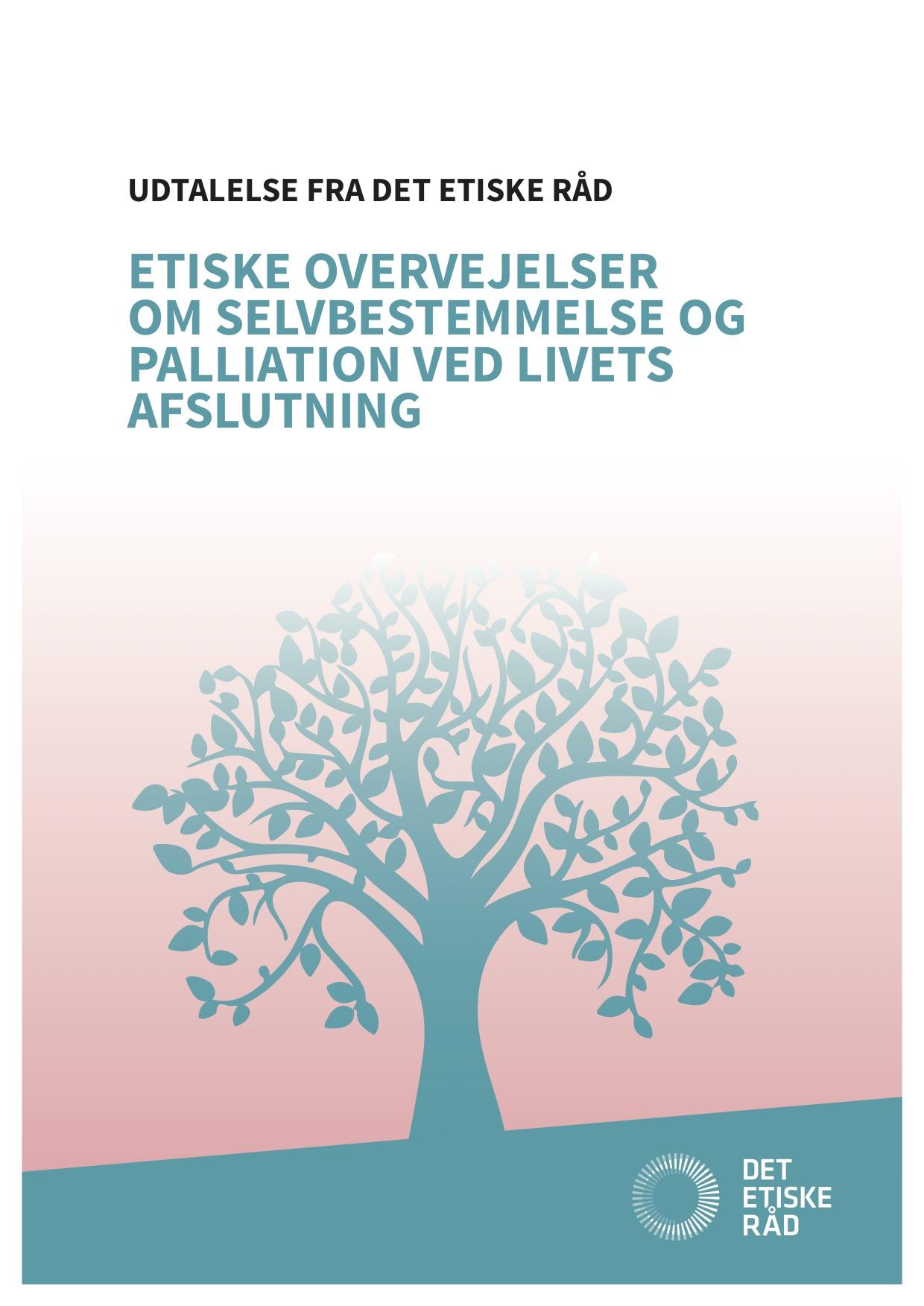 Etiske overvejelser om selvbestemmelse og palliation ved livets afslutning forside