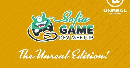 Sofia Game Dev Meetup: The Unreal Edition