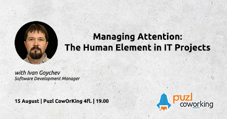 Managing Attention: the Human Element in IT Projects