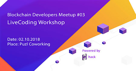 Blockchain Developers Meetup #03 - LiveCoding Workshop