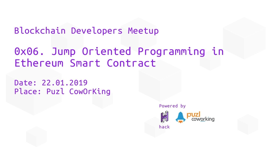 Blockchain Developers Meetup 0x06 - Jump Oriented Programming