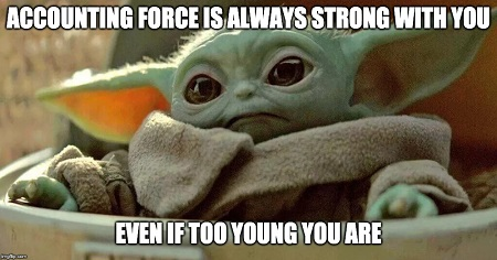 The image shows Yoda and above him it is written: Accounting force is always strong with you.