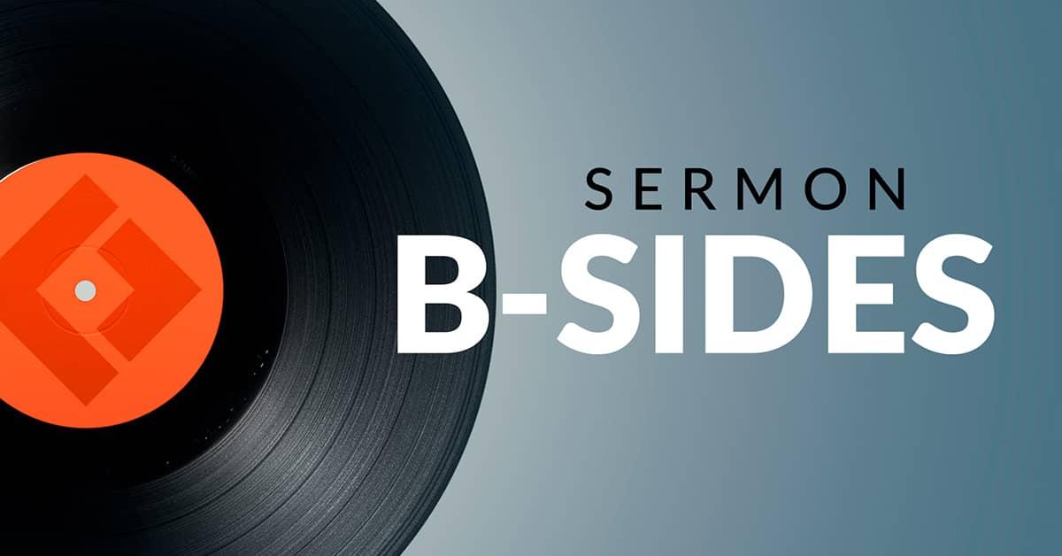 Sermon B-Sides