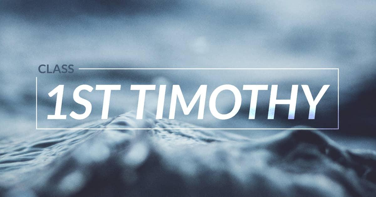 1st Timothy Class