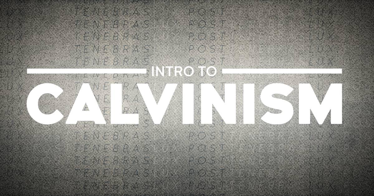 Intro to Calvinism Class
