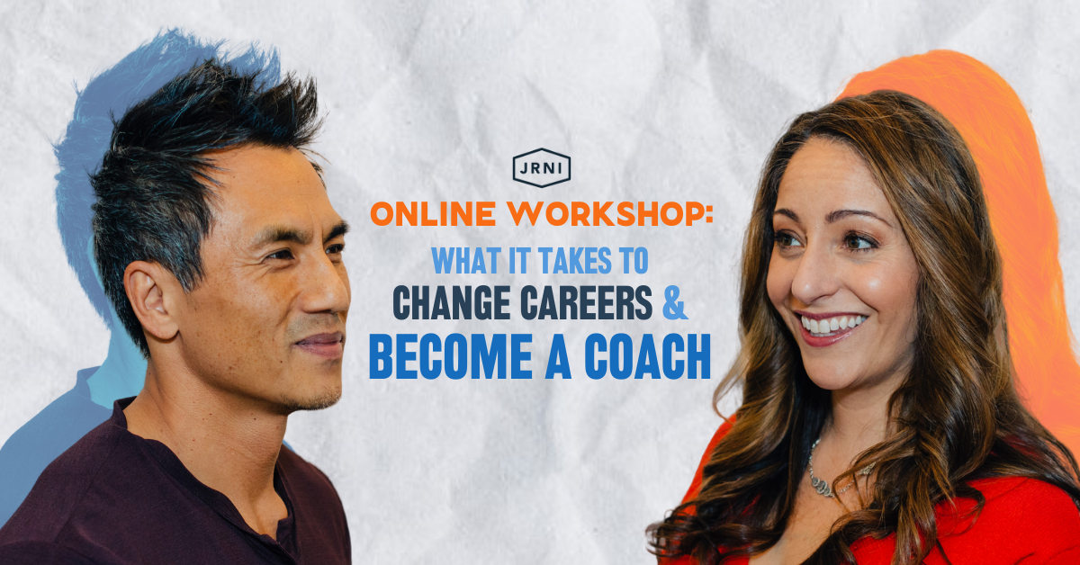 JRNI Online Workshop: What It Takes to Change Careers and Become a Life Coach