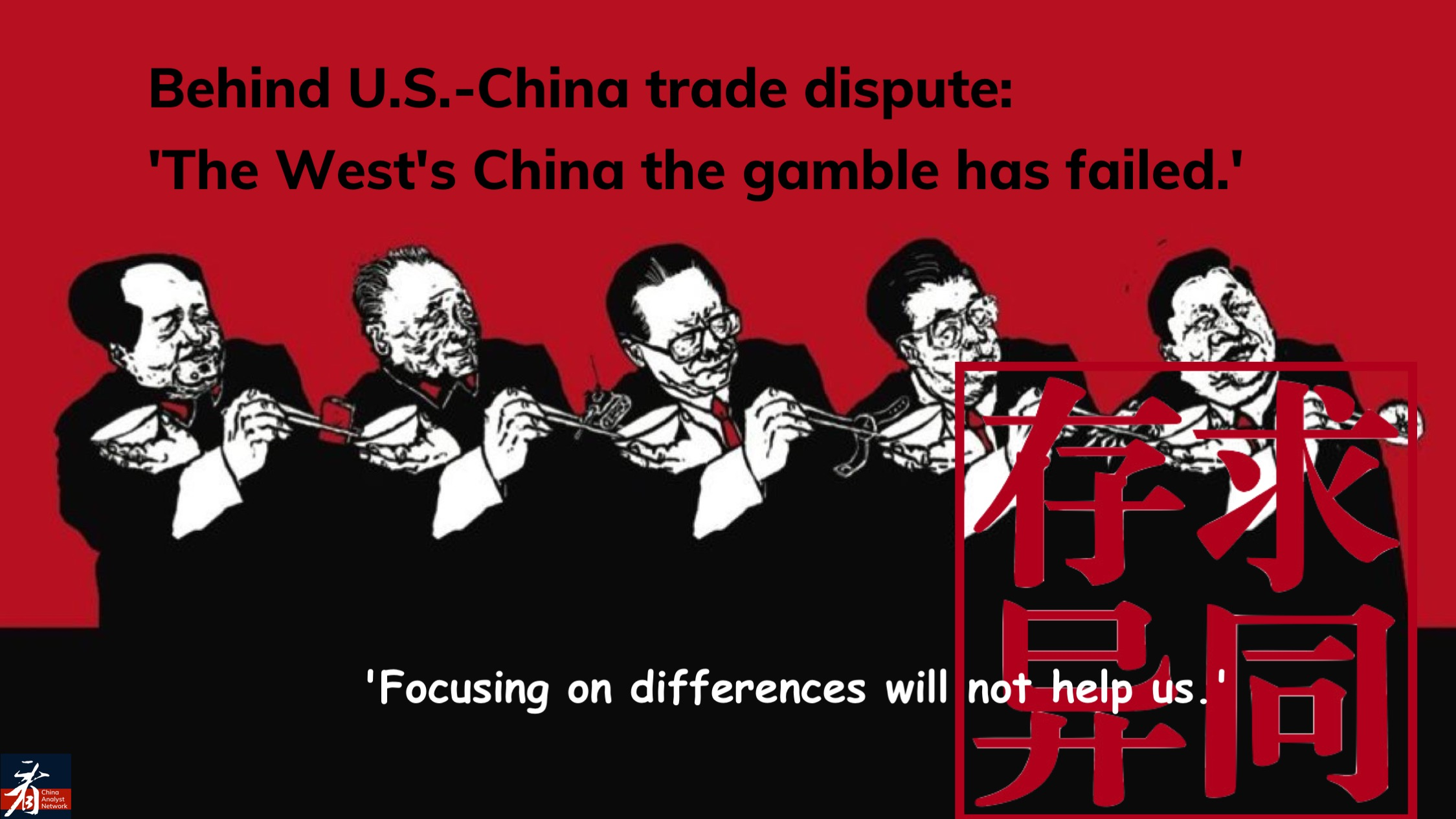 Behind the U.S.-China trade dispute:  'The West's China gamble has failed.'