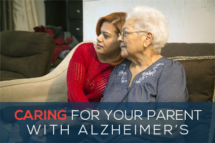 Caring For Your Parent With Alzheimer's