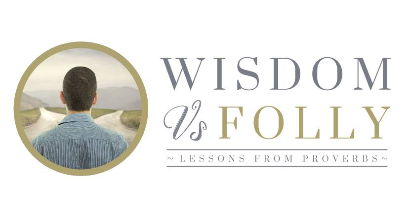 Wisdom vs Folly - Proverbs (2018)