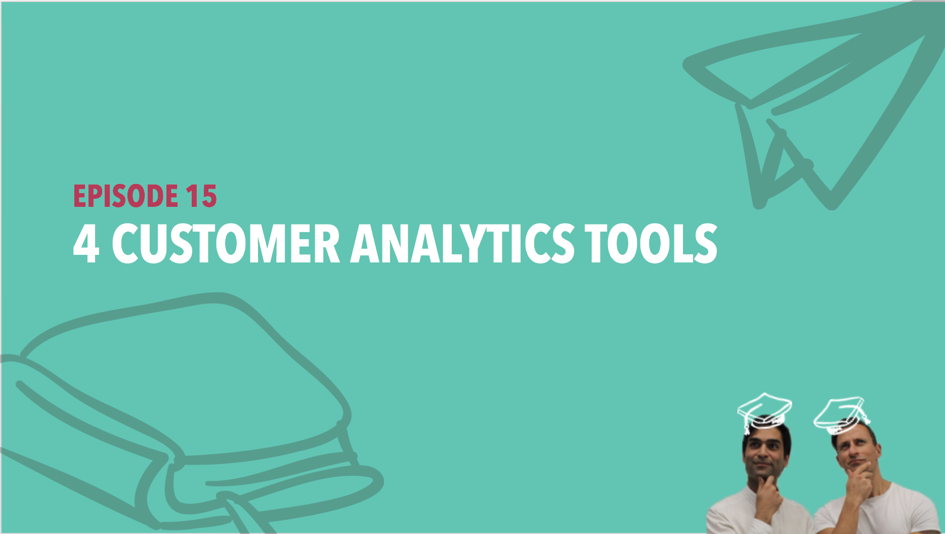CiSchool Episode #015: Customer Analytics Tools