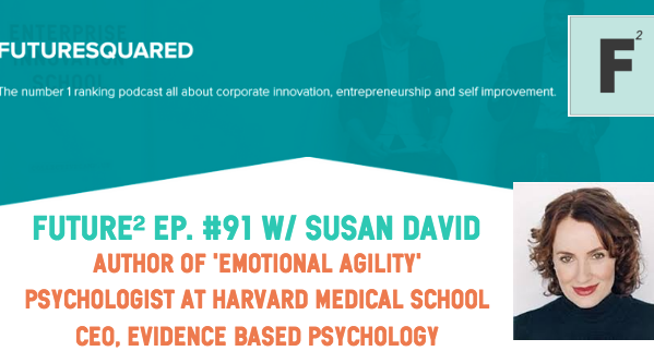 Future Squared Episode #91: Emotional Agility with Susan David