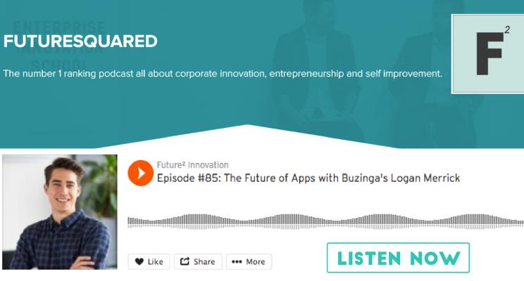 Future Squared Episode #85: The Future of Apps with Buzinga's Logan Merrick