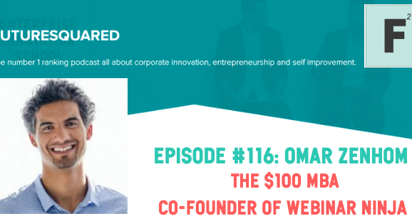 Future Squared Episode #116: The $100 MBA with Omar Zenhom
