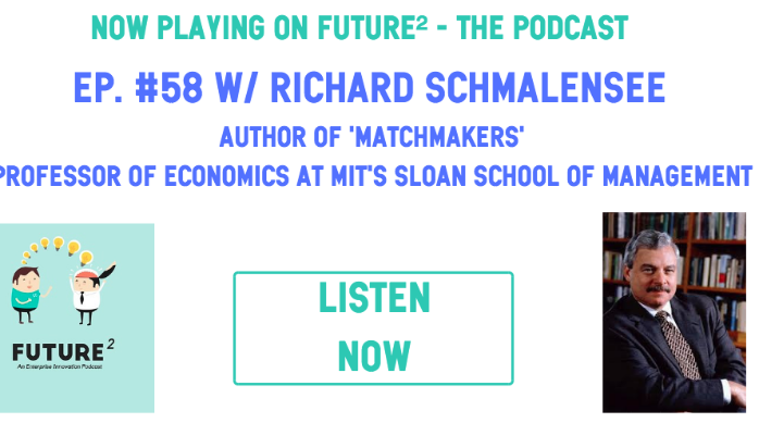 Future Squared Episode #58: Marketplaces with MIT's Richard Schmalensee