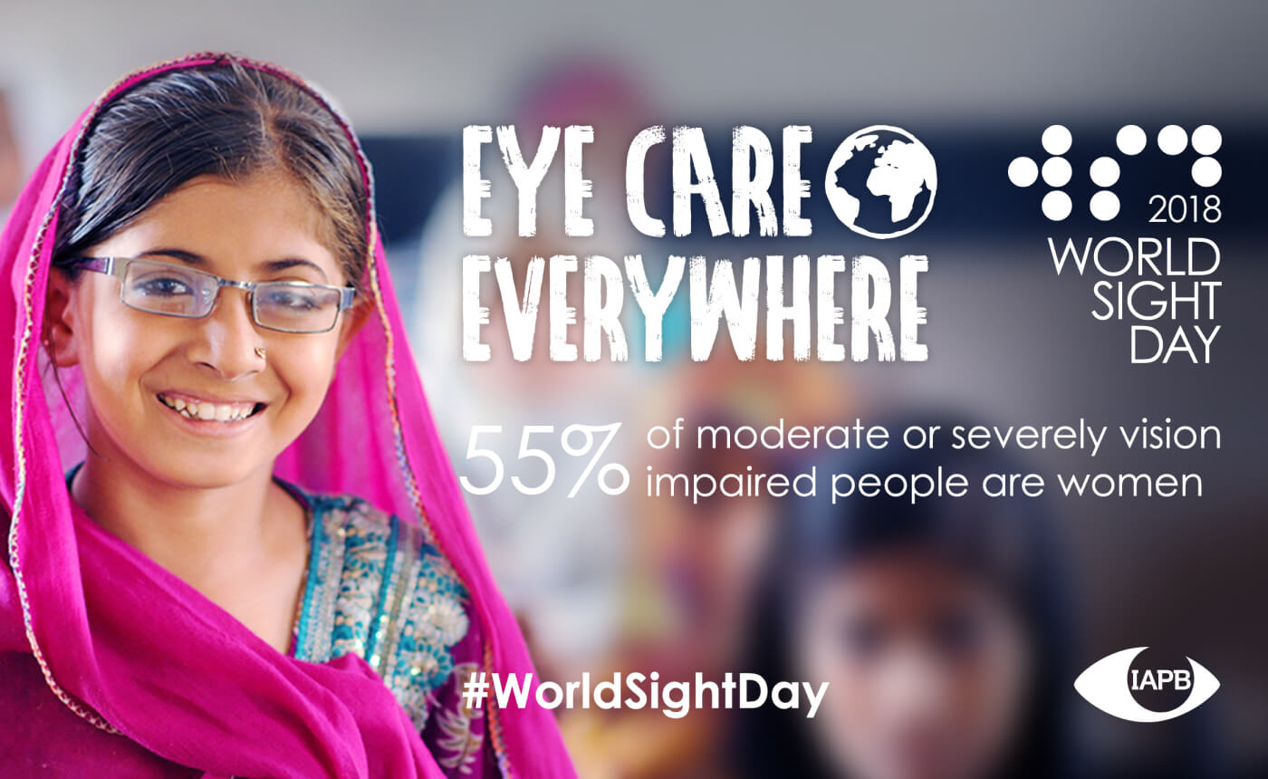 "Picture of a girl wearing traditional Indian clothing and glasses. The picture reads ""Eye care everywhere"", ""55 % of of moderate or severely vision impaired people are women"", and ""#WorldSightDay"" together with the World Sight Day 2018 and IAPB logos."