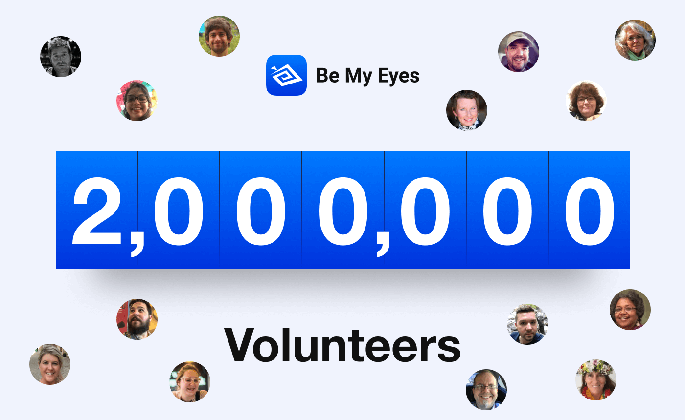 "Counter showing the number 2 Million with the word ""Volunteers"" underneath. The image also features the Be My Eyes logo and profile pictures of Be My Eyes volunteers."