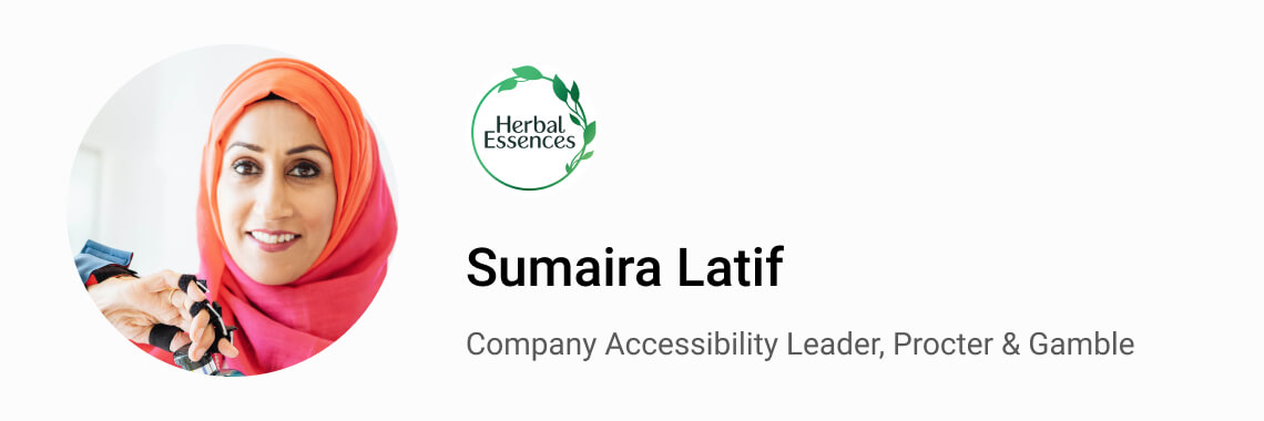 Sumaira Latif, Company Accessibility Leader, Procter & Gamble