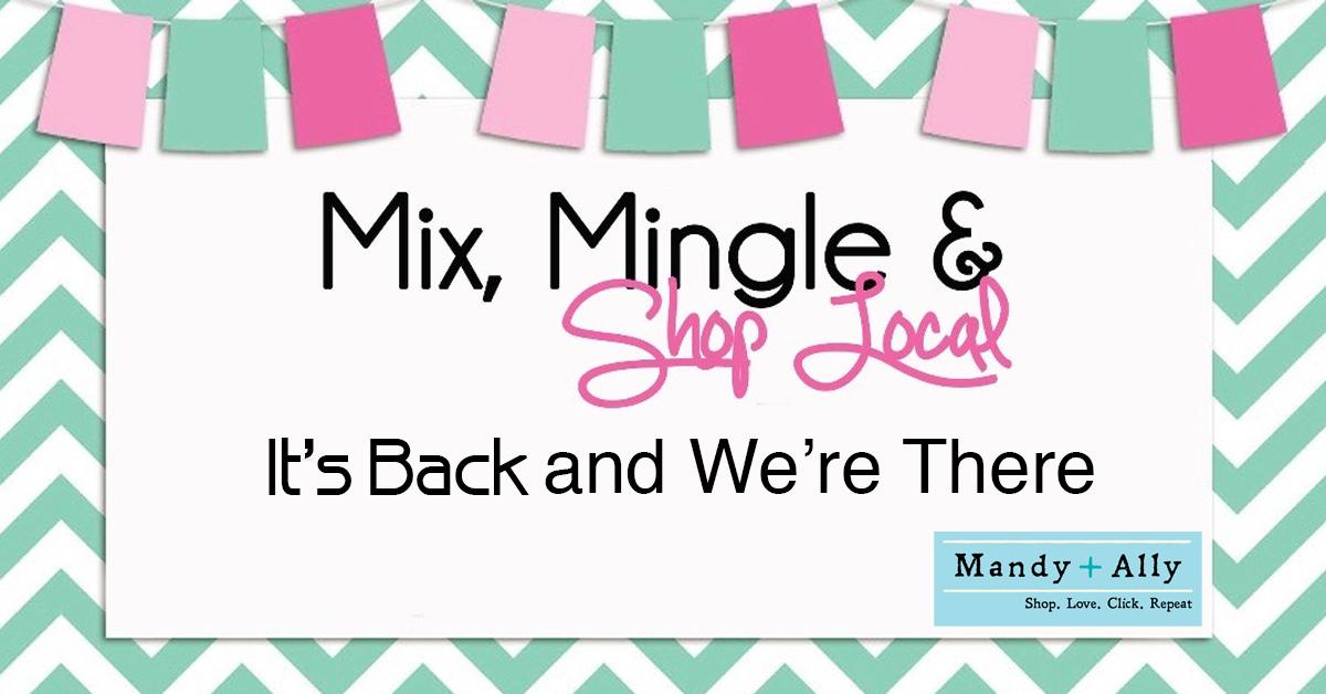 It's Back! Mix, Mingle & Shop Local