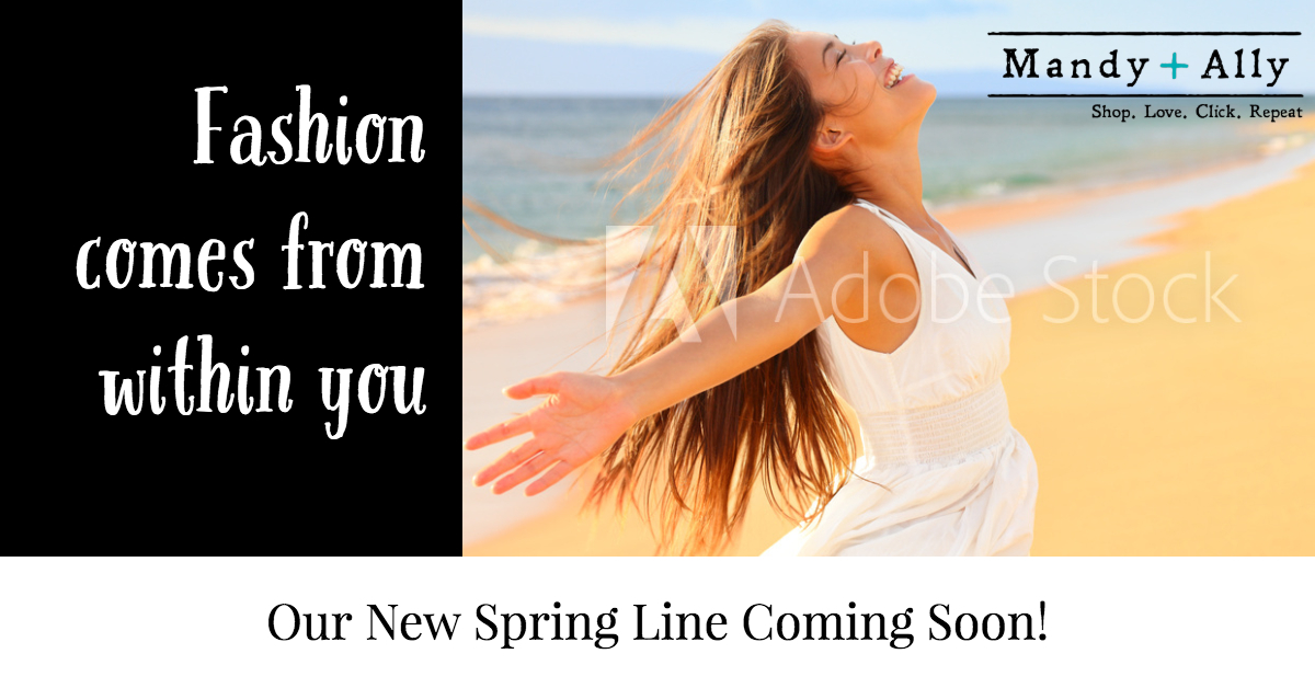 New Spring Fashions Coming Soon!