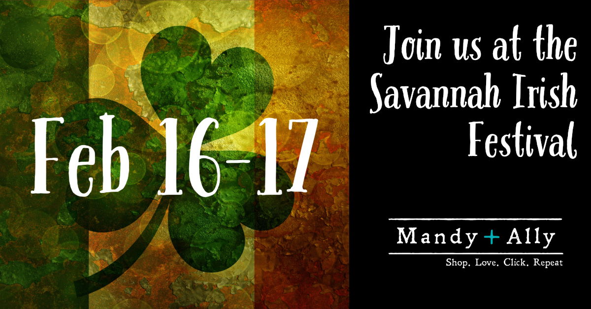 Join Mandy + Ally at the Savannah Irish Festival February 16th and 17th